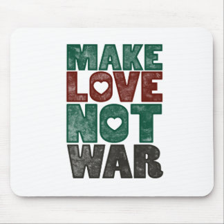 Make Love not WAR! Mouse Pad