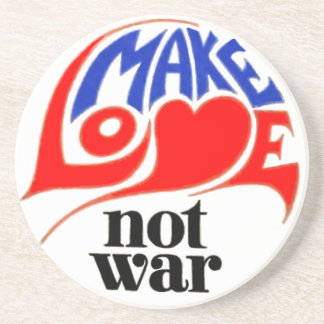 Make Love Not War Peace Drink Coasters