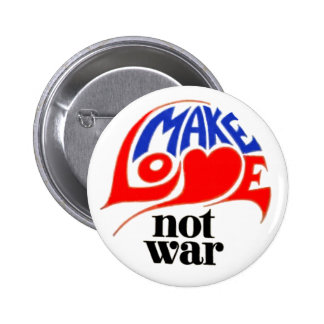 Make Love Not War Pinback Button