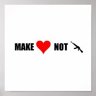 Make Love Not War print