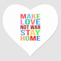 Make Love Not War Stay Home Funny Heart Sticker