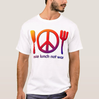 Make Lunch Not War T-Shirt