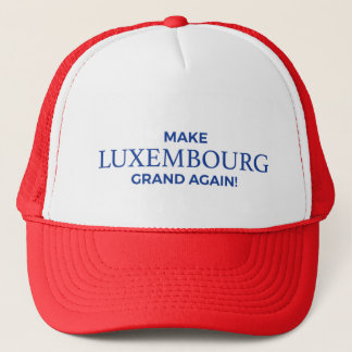 Make Luxembourg Grand Again! Trucker Hat