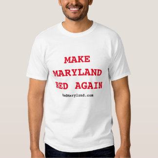 Make Maryland Red Again T-Shirt