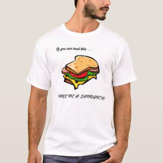 Make Me A Sandwich. T-Shirt