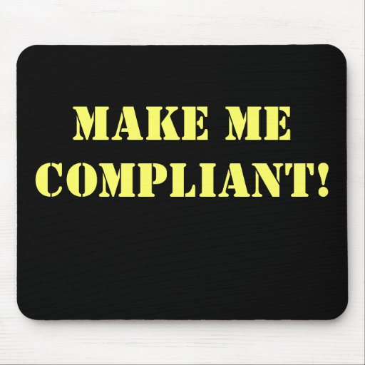 Make Me Compliant Rude Office Innuendo Mouse Mats