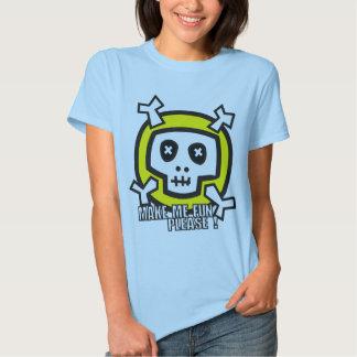 make me fun ! tee shirt