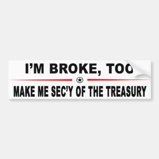 Make Me Sec'y Of The Treasury Bumper Sticker