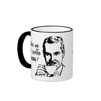 Make Me Some Coffee, Woman! Ringer Mug