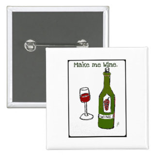 Make me Wine...print by jill Pinback Buttons