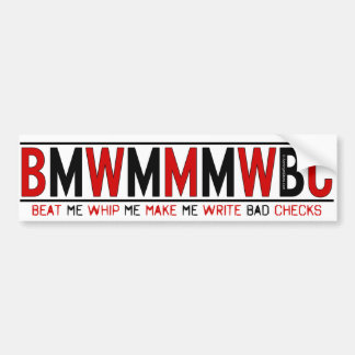 Make Me Write Bad Checks Bumper Sticker