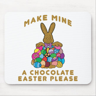 Make Mine A Chocolate Easter Mouse Pad