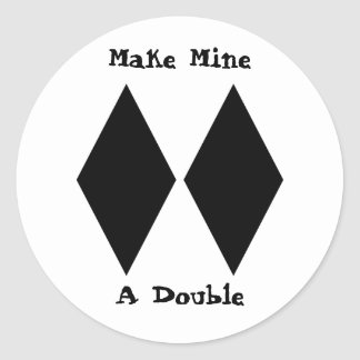Make Mine a Double Classic Round Sticker