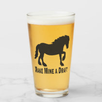 Make Mine a Draft | Long Tail Draft Horse Glass