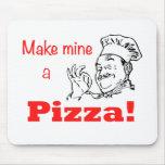 Make Mine a Pizza! Mousepad