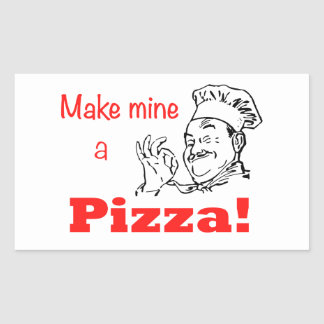 Make Mine a Pizza! Rectangular Sticker