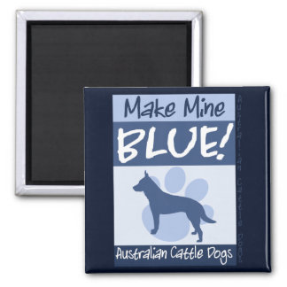 Make Mine Blue Magnet