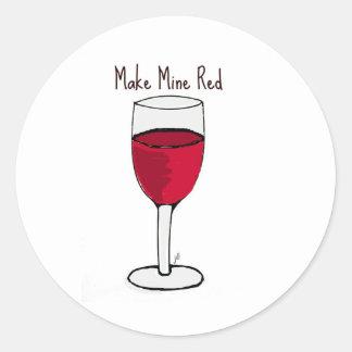 MAKE MINE RED...wine print by jill Classic Round Sticker