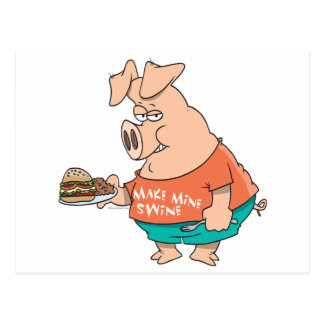 make mine swine funny pigging out pig hog cartoon postcard