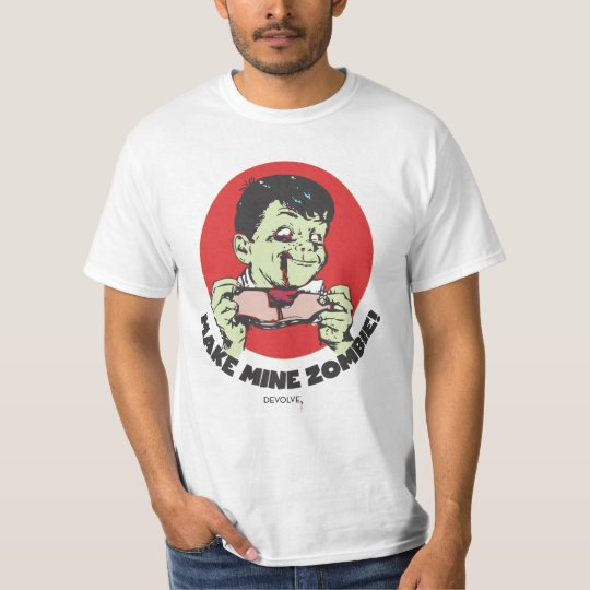 Make Mine Zombie! T-Shirt