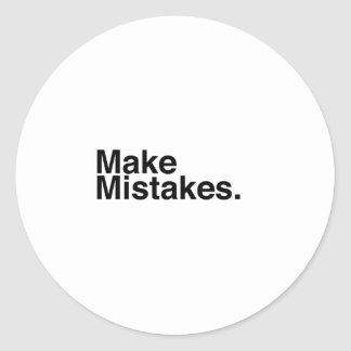 Make Mistakes. Round Stickers
