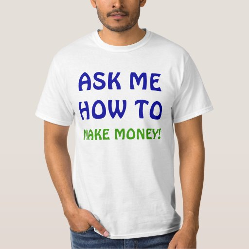 Make money 5linx t shirt zazzle for How to make a shirt with money