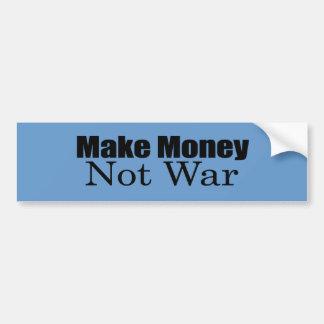 Make Money Not War Car Bumper Sticker