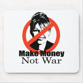 Make Money Not War Mouse Pad