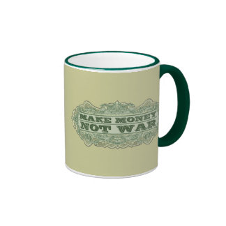 Make Money Not War Mug