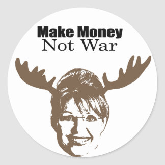 Make Money Not War Classic Round Sticker