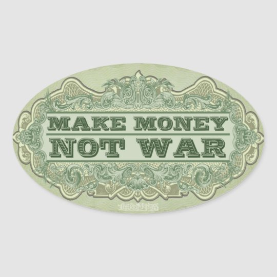 Make Money Not War Sticker