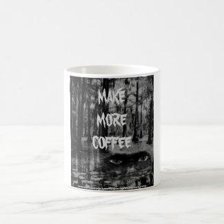 Make More Coffee Coffee Mug