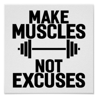 Make muscles not excuses - Gym Motivational Poster