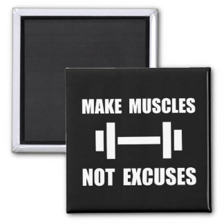 Make Muscles Not Excuses Magnet