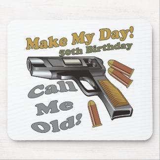 Make My Day 50th Birthday Gifts Mouse Pads