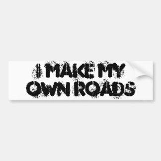 Make My Own Roads Bumper Sticker Car Bumper Sticker