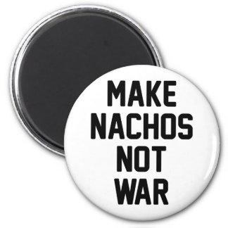 Make Nachos Not War Magnet