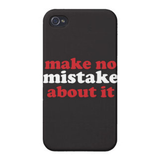 """""""Make No Mistake About It"""" iPhone 4 Case"""