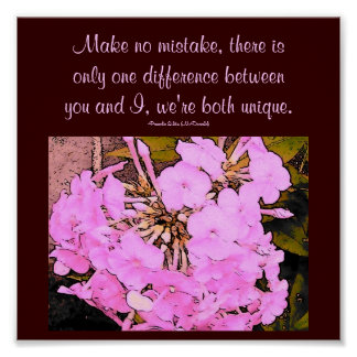 Make no mistake,...Quote Poster-by Me-Floral Poster
