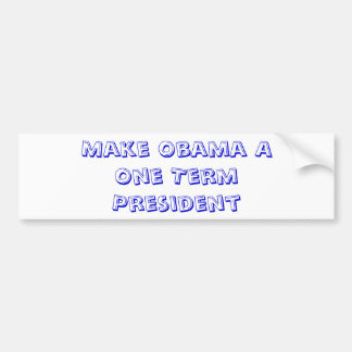 Make Obama a One Term President Bumper Sticker