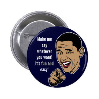 Make Obama Talk Customizable Button Buttons