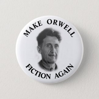 Make Orwell Fiction Again Button
