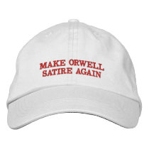 Make Orwell Satire Again Embroidered Baseball Cap