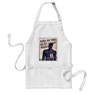 Make Our Men As Fit As Our Machines Adult Apron