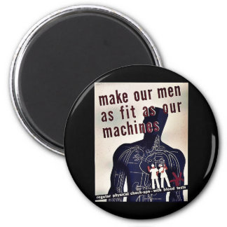 Make Our Men As Fit As Our Machines 2 Inch Round Magnet