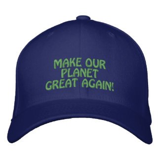MAKE OUR PLANET GREAT AGAIN! EMBROIDERED BASEBALL CAP