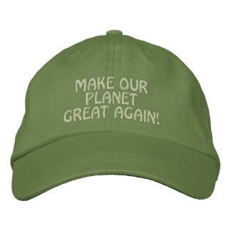 MAKE OUR PLANET GREAT AGAIN! EMBROIDERED BASEBALL HAT