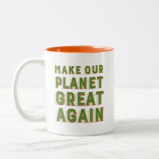 Make Our Planet Great Again. Mug. Orange Two-Tone Coffee Mug