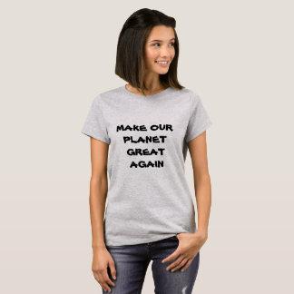MAKE OUR PLANET GREAT AGAIN Women Tshirt