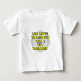 Make Out With a Civil Engineer Baby T-Shirt